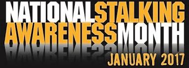 National Stalking Awareness Month - January 2017